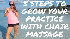 5 Steps to GROW Your Practice with CHAIR MASSAGE!