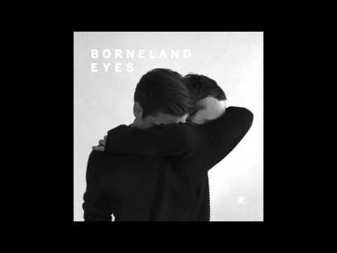 Borneland - Eyes (feat. Line Gøttsche) [Ext. Edit]