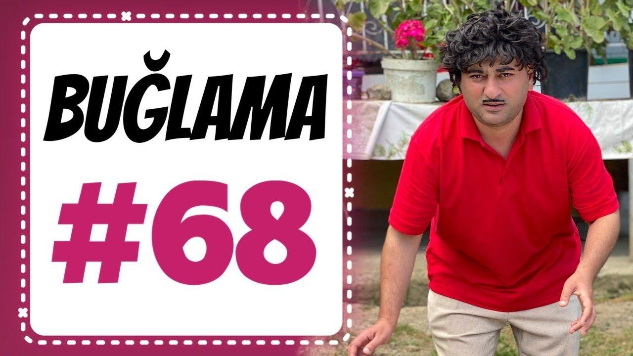 """""""Buğlama"""" #68 Yeni (27.06.2020)"""
