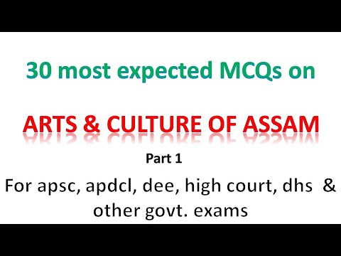 30 IMPORTANT MCQ ON ARTS AND CULTURE OF ASSAM PART 1 FOR DHS,APSC, FOREST, POLICE SI 2018
