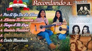 MIX Dueto Dos Rosas Recordando a 3 GRANDES DUETOS