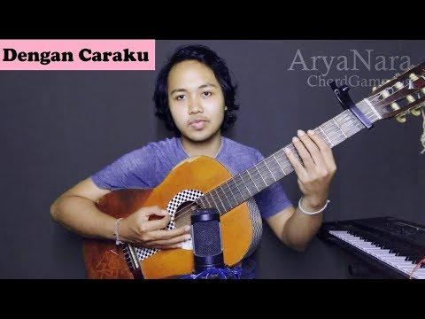 Chord Gampang (Dengan Caraku (feat Arsy Widianto) - Brisia Jodie) By Arya Nara (Tutorial Gitar)