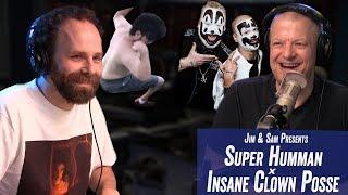 Super Humman x Insane Clown Posse - Jim Norton & Sam Roberts