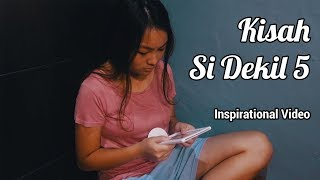 Kisah Si Dekil Part 5 // Short Inspirational Movie