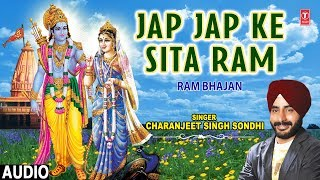 Jap Jap Sita Ram I Ram Bhajan I CHARNAJEET SINGH SONDHI I Full Audio Song
