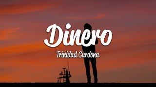 Trinidad Cardona - Dinero (Lyrics)