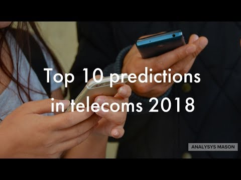 Top 10 predictions for telecoms 2018 from Analysys Mason