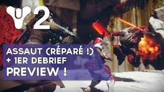 Destiny 2 FR PVE : assaut (réparé !) + 1er débrief :)