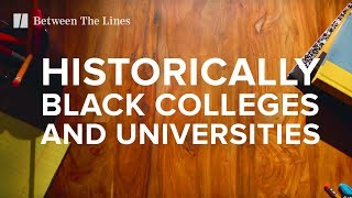 Why Historically Black Colleges Are Fighting To Survive | Between The Lines