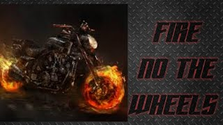 ghost rider Fire on the wheels