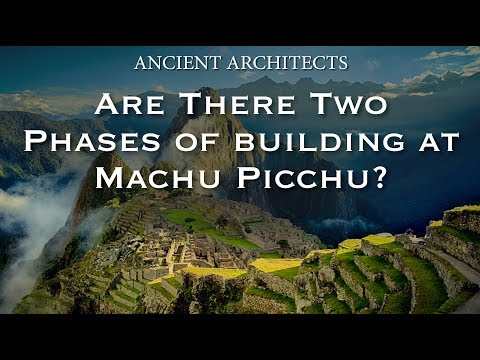 Are There Two Phases of Building at Machu Picchu in Peru?