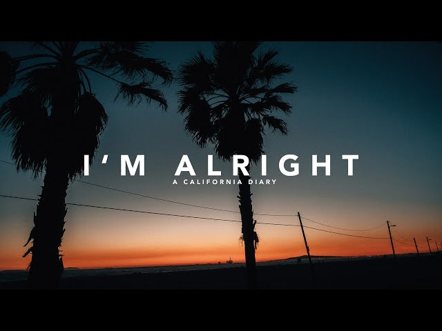 I'M ALRIGHT | A Cinematic Vlog by Christian Maté Grab