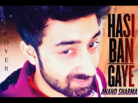 Hasi Ban Gaye-Unplugged| Cover|Anand Sharma|Latest Cover song|Original by Ami Mishra