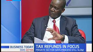KRA Tax Refund: The Private Sector terms the Tax Refund process slow | BUSINESS TODAY