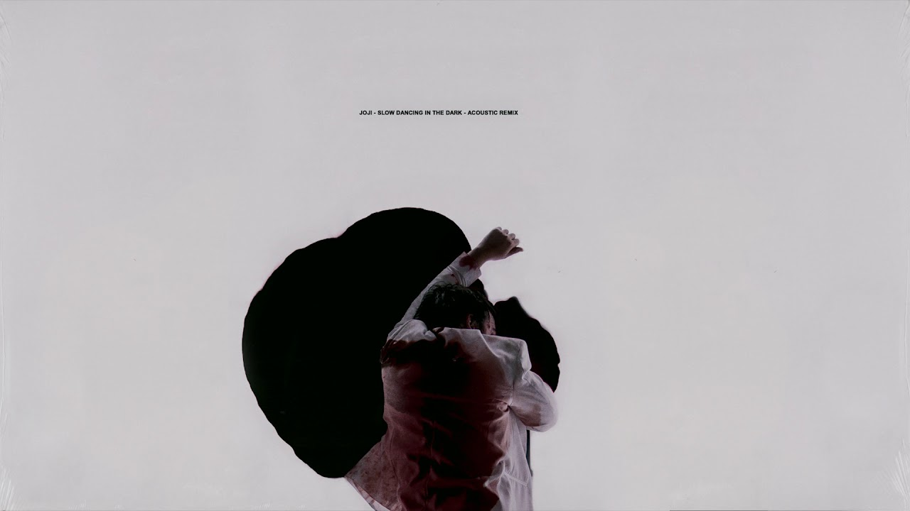 Joji - SLOW DANCING IN THE DARK (Acoustic Remix) - YouTube 15d461d611a9
