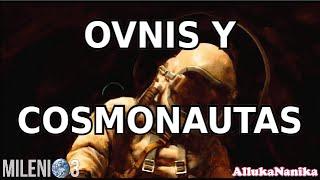 Milenio 3 - Arqueología Bíblica / OVNI's y Cosmonautas