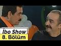 İbo Show - 8. Bölüm (Konuk : Yılmaz Erdoğan)