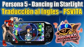 Persona 5 Dancing in Starlight Traduccion al Ingles - Tutorial