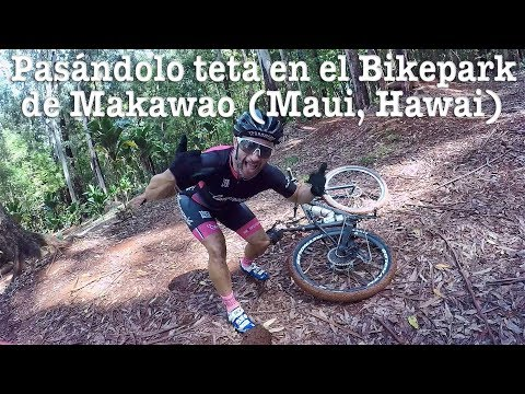 Pasándolo teta en el Bikepark de Makawao (Maui, Hawai)