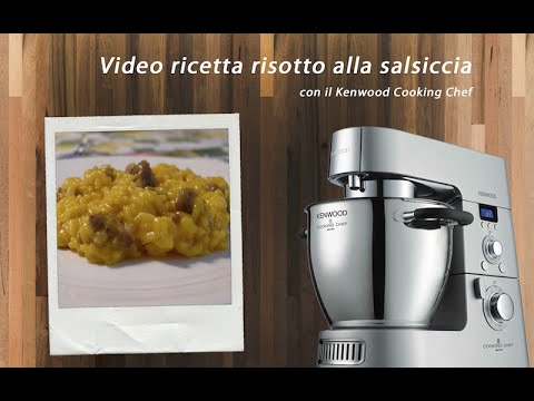 ♨ VIDEO RICETTE KENWOOD Risotto alla salsiccia con Kenwood ...