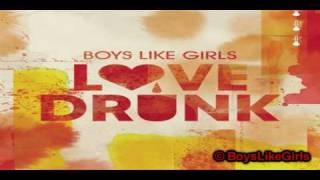 [HQ - Full] Boys Like Girls - Love Drunk + Lyrics