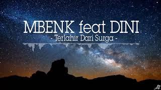 MBENK feat DINI - Terlahir Dari Surga