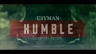 '' OFFICIAL '' Humble - Kendrick Lamar ( SPANISH REMIX ) //  Humble - Usyman ( SPANISH VERSION ) Mp3