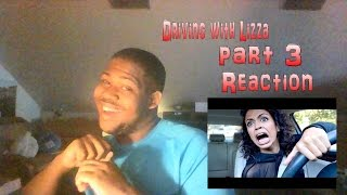 Driving With Lizzza Part 3 Reaction