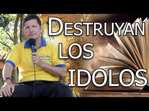 Destruyan los Ídolos - Padre Luis Toro