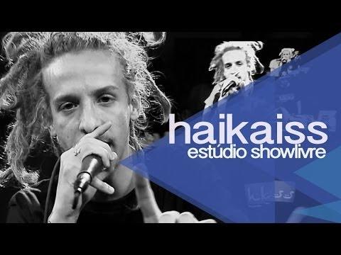 Haikaiss no Estúdio Showlivre  - Apresentação na íntegra
