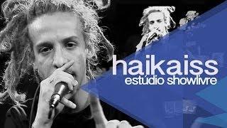 Haikaiss no Estúdio Showlivre 2013 - Apresentação na íntegra thumbnail