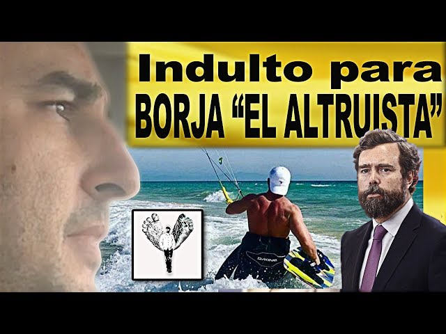 Indulto para Borja El Altruista / A LA CARRERA