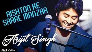 Arijit Singh - Rishton Ke Manzar - Soulful Ghazal