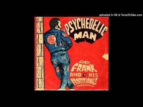 De Frank and his Professionals - Psychedelic Man