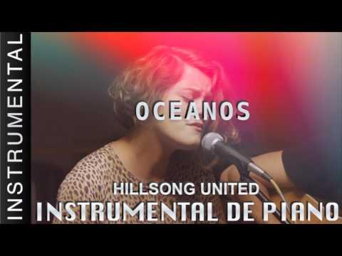 Música Instrumental Para Orar - Hillsong United - Oceans