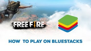 How to Play Free Fire on BlueStacks