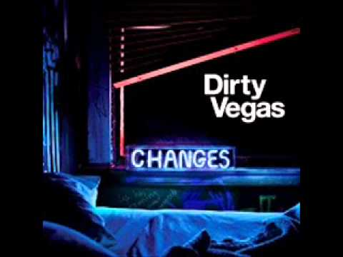 Dirty Vegas- Changes (Felix Da Housecat Dub)