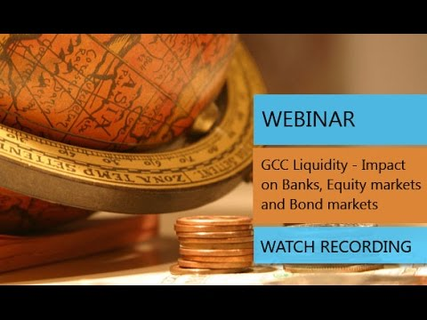 Webinar - GCC Liquidity Impact on Banks, Equity markets and Bond markets