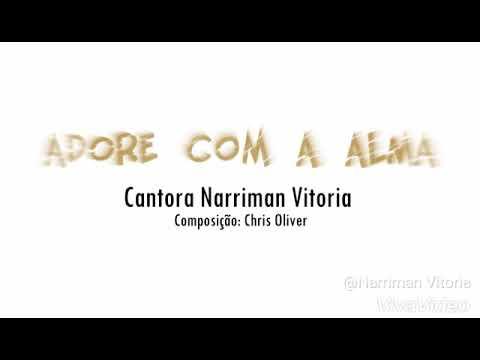 Narriman Vitoria  Video Letra ( Adore Com a Alma )