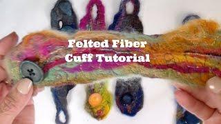 Felted Fiber Cuffs