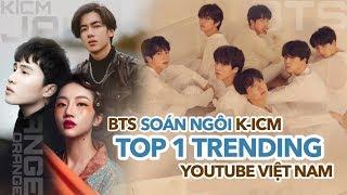 """MV BTS """"hạ gục"""" hoàn toàn K-ICM, Jack để chiếm Top 1 Trending Youtube Việt Nam"""