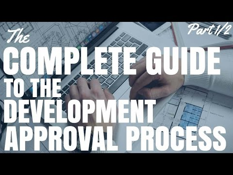 The Complete Guide To The Development Approval Process: Part 1/2