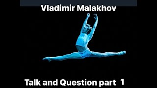 Vladimir Malakhov interview( Part 1)4/7/20 About Corona situation,,,Instagram ウラジーミル マラーホフ トーク&質問 1