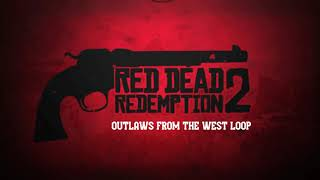 Outlaws from the west- 30+ minute loop. [RED DEAD REDEMPTION]