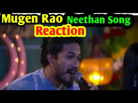 mugen-rao-|-neethan-song-reaction-|-big-boss-3-tamil-|
