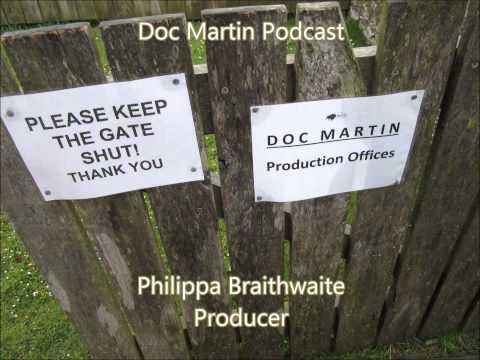 Doc Martin Series 6  Podcast 4:  Philippa Braithwaite Part I