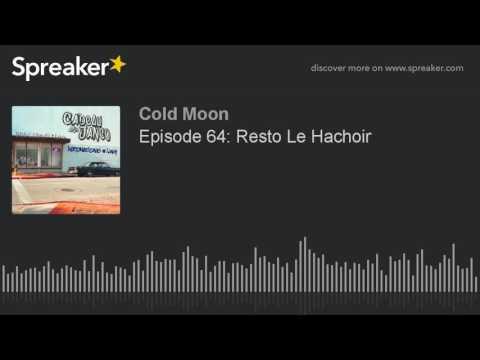 Episode 64: Resto Le Hachoir (part 2 of 4)