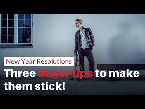 How to make New Year Resolutions stick - Three Major Tips ☝🏻