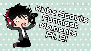 Kubz Scouts - Funny Moments (Gacha Lifeu)