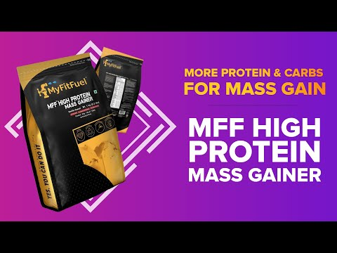 MFF High Protein Mass Gainer | Best Gainer Nutrition | Best Combo of Carbohydrates & Protein